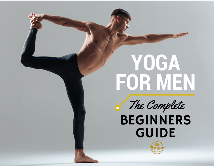 The complete beginner's guide to yoga for men | yoga for men.