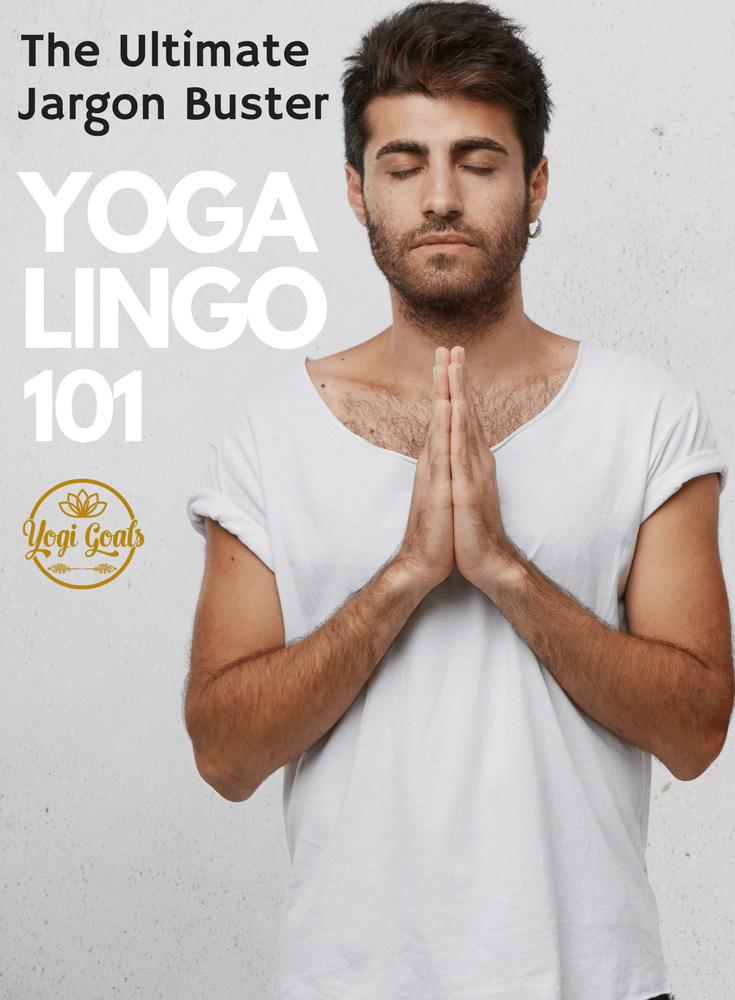 Yoga Lingo 101: A Beginners Guide to Speaking Like a Yogi