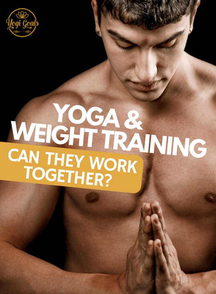 Yoga and Weight Training: Can They Work Together?