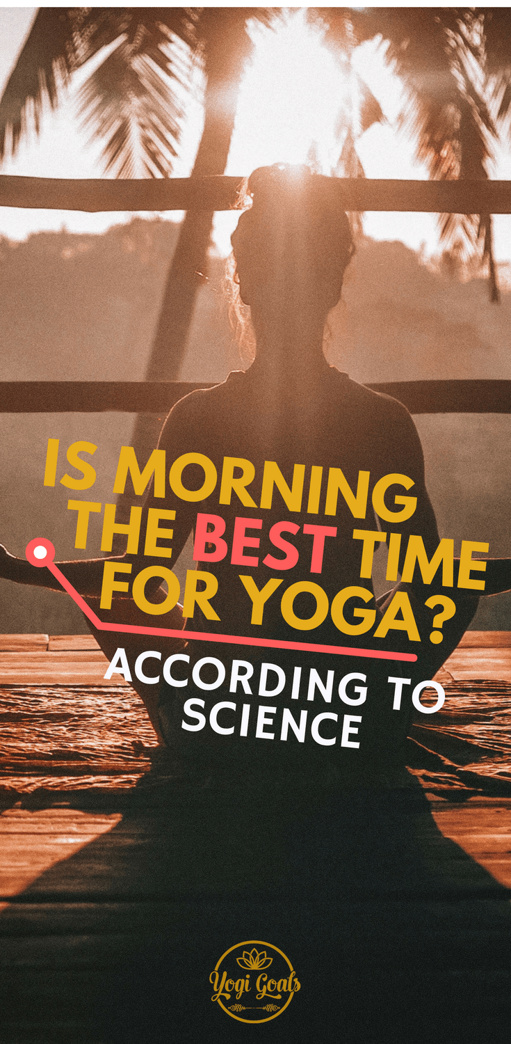 Yogic wisdom tells us that one of the best times to practice yoga is at sunrise. But what does the science suggest? Let's explore, and find out if morning yoga is best for you. #yoga #yogainspiration  #yogaeverydamnday #yogigoals