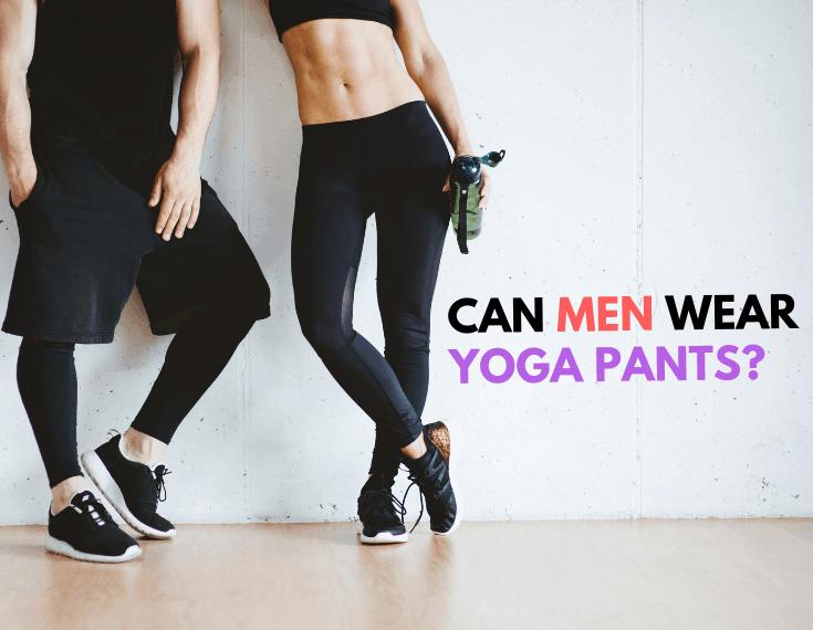 e81f1163a8b7ce Can Men Wear Yoga Pants? - Yogi Goals