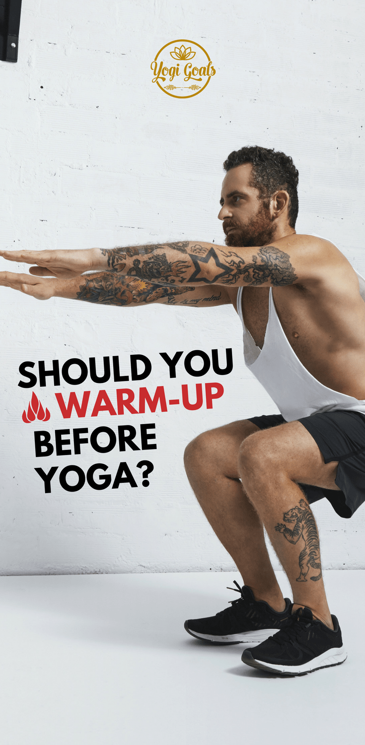 Should you warm up before yoga?  Learn why a warm-up can be beneficial for your practice, how to decide if you need one, and the yoga poses and mobility exercises you can do to achieve it. #yoga #yogainspiration #yogaeverydamnday #yogigoals #yogapose #yogatips