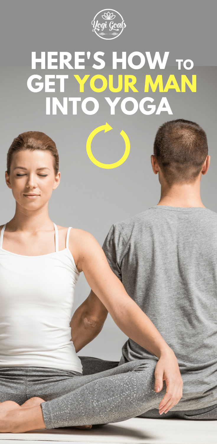 Have you been trying in vain to get your man to come with you to yoga class? Yoga is amazing! You know it, I know it – why can't he see it? Sometimes you need to find a way to bridge that divide. Fortunately, it's absolutely possible. Here are just a few of the ways you can get him off the couch and onto the mat! #yoga #yogainspiration #yogaeverydamnday #yogigoals #yogapose #yogatips #yogastyle