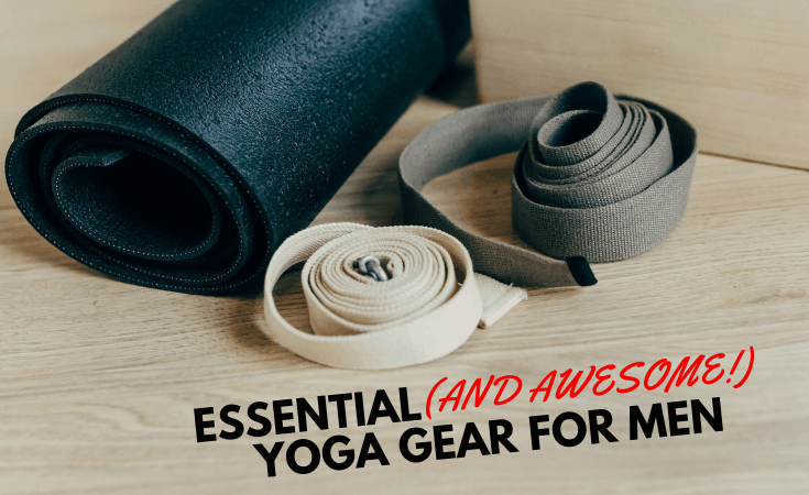 Essential And Awesome Yoga Equipment For Men Yogi Goals